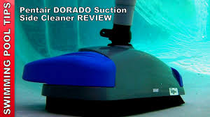 Pentair DORADO™ Suction Side Pool Cleaner Review