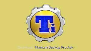 titanium backup pro apk no root titanium backup pro apk titanium backup pro apk for free