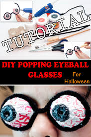 eyeball decorations halloween crazy u0026 creepy diy popping eyeball glasses for halloween tutorial