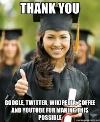 Wikipedia Meme - thank you google twitter wikipedia coffee and youtube for making