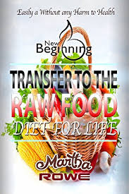 amazon com transfer to the raw food diet for life new beginning
