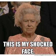 My Face Meme - unimpressed queen this is my shocked face comment memes