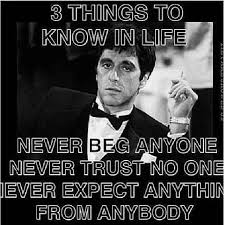 Scarface Meme - 3 things to know in life