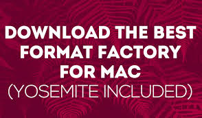 format factory app for android free download the best format factory for mac yosemite included