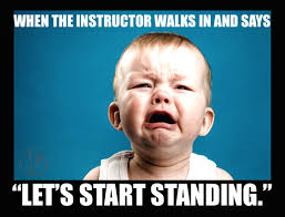 Funny Yoga Meme - when the instructor walks in and says let s start standing yoga
