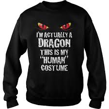 Tee Shirt Halloween Costumes I U0027m Actually A Dragon Funny Halloween Costume Shirt Hoodie