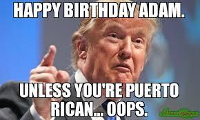 Oops Meme - happy birthday adam unless you re puerto rican oops meme
