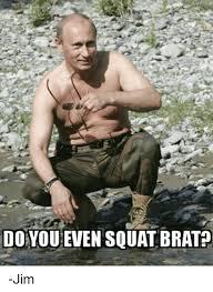 Do You Even Squat Meme - do youeven squat brat jim squat meme on me me