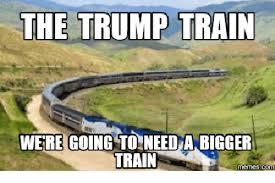 Train Meme - the trump train were going to need a bigger train memes com train