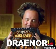 Fantastic Memes - wow warlords of draenor memes mmogames com