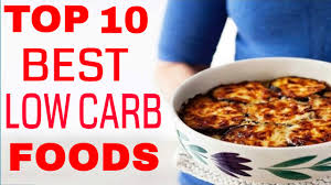 what are low carb foods top 10 best low carb foods youtube