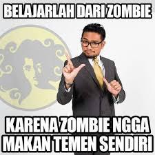 Meme Indo - meme comic indonesia on twitter belajarlah dari zombie dit http
