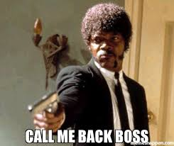Call Me Meme - call me back boss meme say that again i dare you 43289