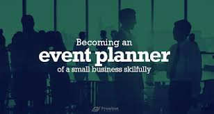 becoming an event planner becoming an event planner of a small business skilfully