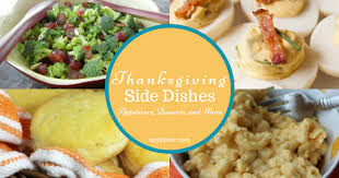 thanksgiving traditions thanksgiving side dishes appetizers and