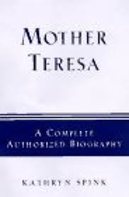 mother teresa an authorized biography summary nonfiction book review mother theresa the complete authorized