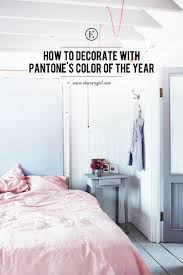 how to decorate with pantone u0027s colors of the year the everygirl