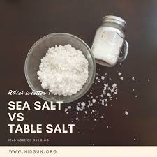 sea salt and table salt sea salt vs table salt which is better nidsun