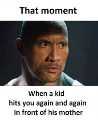 That Moment When Meme - dopl3r com memes that moment when a kid hits you again and again