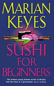sushi for beginners book sushi for beginners marian keyes könyv moly