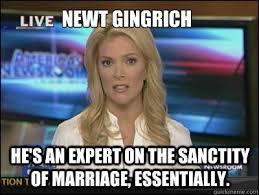 Newt Gingrich Meme - megyn kelly memes quickmeme