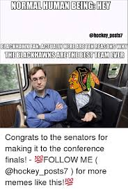 Blackhawk Memes - normal human being hey post blackhawk fan actually here are ten