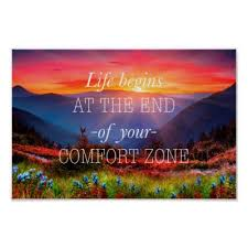 Life Begins Outside Of Your Comfort Zone Life Begins At The End Of Your Comfort Zone Poster Zazzle Com