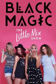 little mix show black magic the little mix tribute show