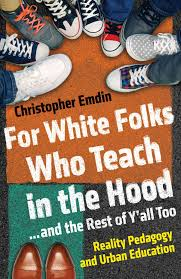 what u0027white folks who teach in the hood u0027 get wrong about education