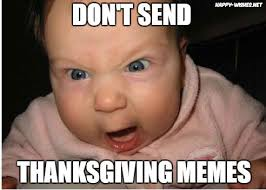Thanks Baby Meme - 50 best happy thanksgiving memes happy wishes