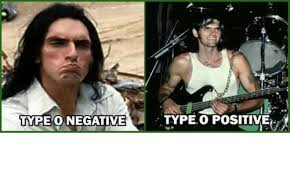 O Meme - type o negative type o positive meme on me me