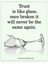 Broken Glasses Meme - trust is like glass once broken it will never be the same again