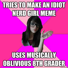 Musically Oblivious 8th Grader Meme - 8th grader meme grader best of the funny meme
