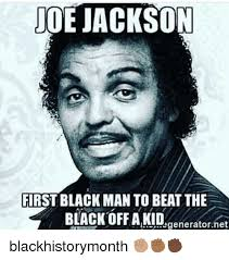 Funny Black History Month Memes - ude jackso first black man to beat the black off a kid generator net