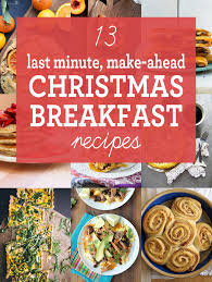 christmas breakfast brunch recipes 13 last minute make ahead christmas breakfast ideas noshon it