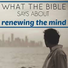 what the bible says about renewing the mind foundational