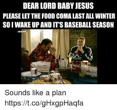 Food Baby Meme - dear lord baby jesus please let the food coma last all winter so i