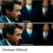 Iron Man Meme - i am iron man the suit and lare one andrew gifford iron man meme