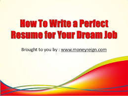 How To Write A Perfect Resume How To Write A Perfect Resume For Your Dream Job 1 638 Jpg Cb U003d1385012787