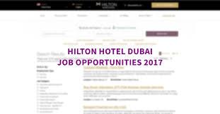 Upholstery Job Vacancies Hilton Uae Job Openings November 2017 Dubai Ofw
