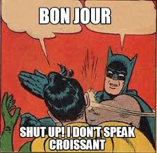 Croissant Meme - meme creator bon jour shut up i don t speak croissant meme