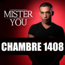 mister you chambre 1408 mister you chambre 1408 rapghetto