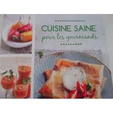 cuisine saine cuisine saine pour les gourmands de corinne cesano priceminister