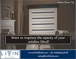want to improve the opacity of your window blind if you want to