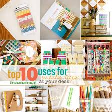 things to do with washi tape top ten uses for washi tape at your desk