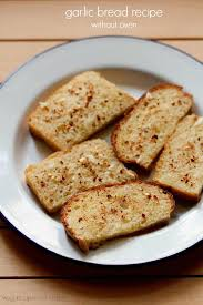Toasting Bread Without A Toaster Garlic Bread On Tawa How To Make Garlic Bread Recipe Without Oven