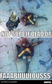 Assassin S Creed Memes - playing assassin creed and found this guy after he fell off the