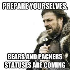 Bears Packers Meme - prepare yourselves bears and packers statuses are coming storms