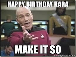 Star Trek Birthday Meme - kara happy birthday meme happy best of the funny meme