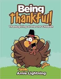 thanksgiving children books being thankful thanksgiving stories for children thanksgiving